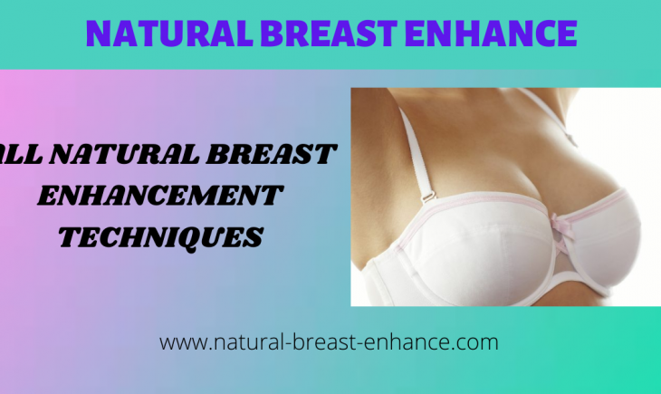 All Natural Breast Enhancement Techniques