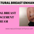 Natural Breast Enhancement Cream