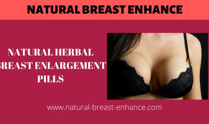 Natural Herbal Breast Enlargement Pills